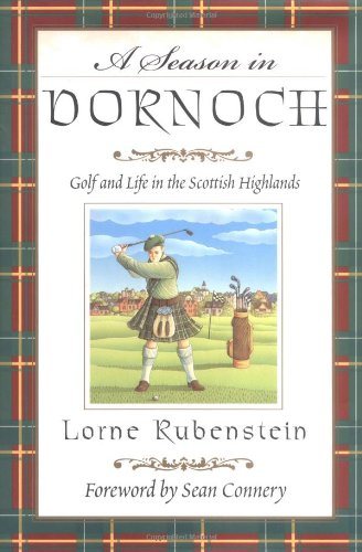 A-Season-in-Dornoch-Golf-and-Life-in-the-Scottish-Highlands-0